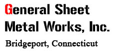 General Sheet Metal Works, Inc. Bridgeport, Connecticut